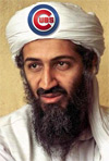 bin laden... Cubs fan???